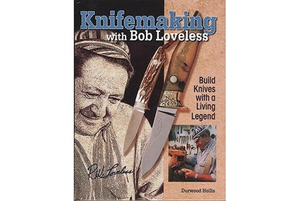 Knifemaking with Bob Loveless by Durwood Hollis